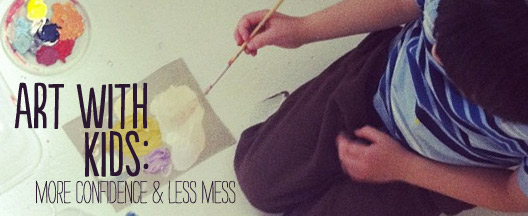 art with kids: more confidence & less mess