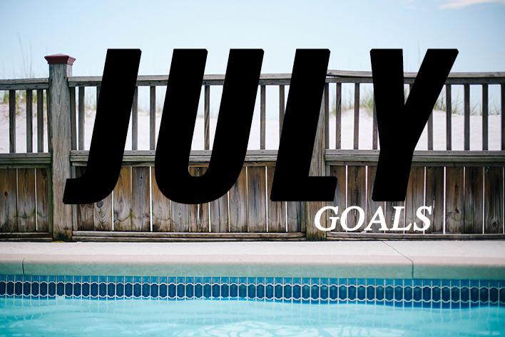 july goals!