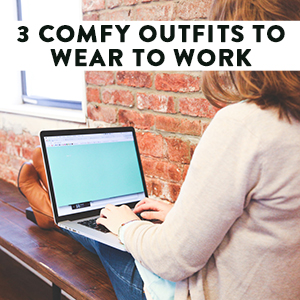 comfortable outfits for work